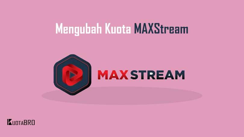 Cara Mengubah Kuota MAXstream