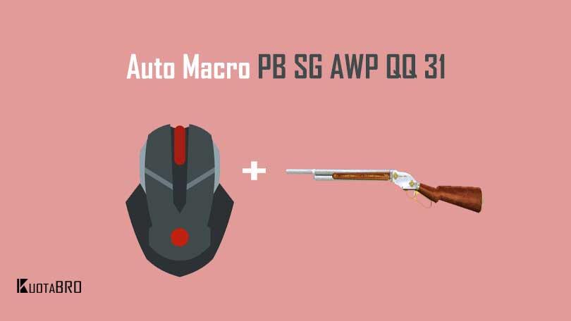 2 Cara Auto Macro Pb Sg Awp Qq 31 Mouse Biasa