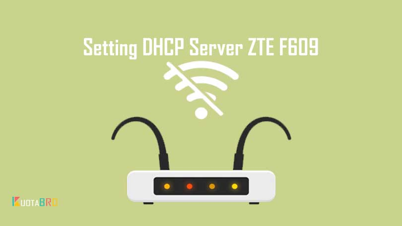Cara Setting DHCP Server Modem/ Router ZTE F609