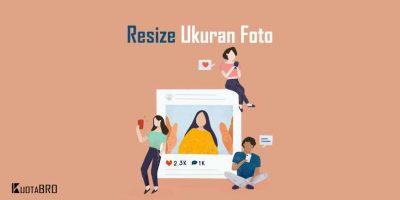 11+ Cara Memperbesar Ukuran Foto