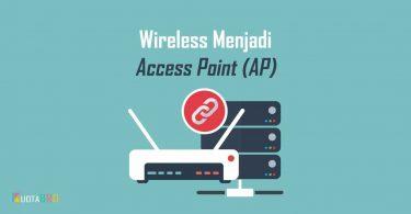 Mengubah Modem Wireless Router Menjadi Access Point