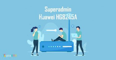 Password Superadmin Huawei HG8245A