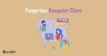 Pengertian Komputer Client