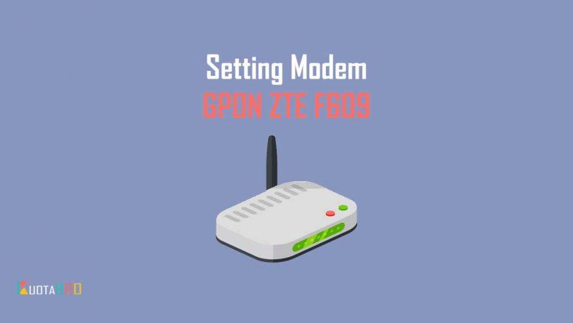 Setting Manual Modem GPON ZTE F609