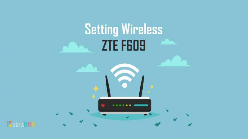 Setting Wireless ZTE F609