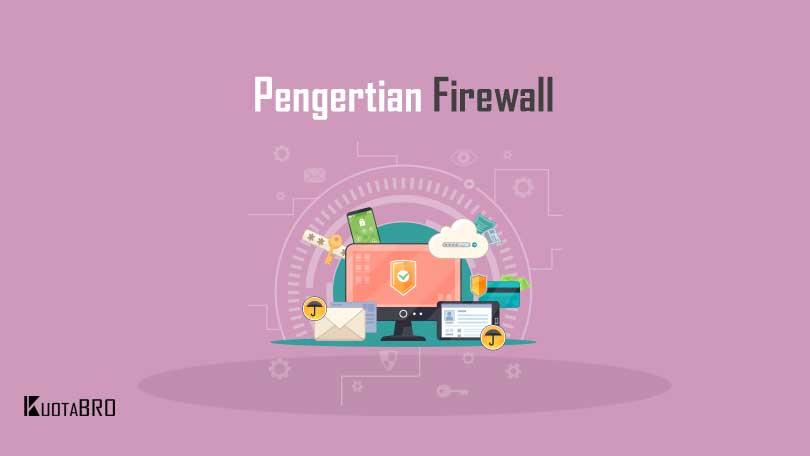 Apa itu Firewall? - Pengertian, Fungsi, Jenis, dan Cara ...