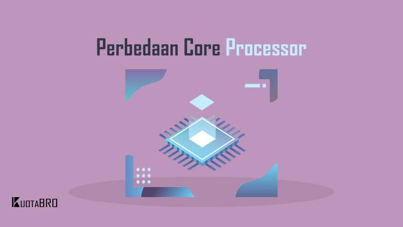 Perbedaan Core Processor