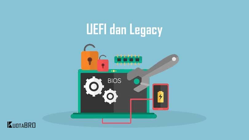 √ Perbedaan UEFI dan Legacy Mode - Pilih yang Mana?