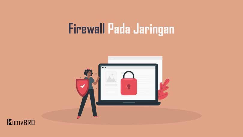 Jenis Jenis Firewall dan Fungsinya